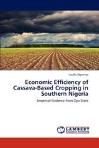 Economic Efficiency of Cassava-Based Cropping in Southern Nigeria