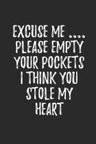Excuse Me Please Empty Your Pockets I Think You Stole My Heart: College Wide Ruled Notebook Journal with Funny Quotes Saying on cover 6x9 Inch