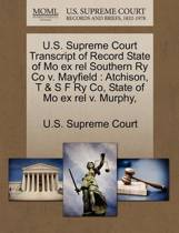 U.S. Supreme Court Transcript of Record State of Mo Ex Rel Southern Ry Co V. Mayfield