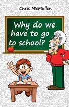 Why Do We Have to Go to School?