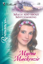 Much Ado About Matchmaking (Mills & Boon Silhouette)