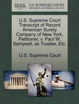 U.S. Supreme Court Transcript of Record American Surety Company of New York, Petitioner, V. Paul W. Sampsell, as Trustee, Etc.