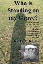 Who Is Standing on My Grave?