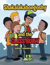 Shakalakabongoshy and the Class Bully