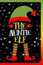 The Auntie Elf Notebook: Lined Journal Notebook Family Gift For Aunts - 120 Pages Lined Journals Notebooks Gifts For Christmas Lover For Aunts