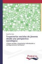 Trayectorias Sociales de Jovenes Desde Una Perspectiva Sociologica