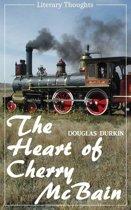 The Heart of Cherry McBain (Douglas Durkin) (Literary Thoughts Edition)