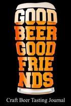 Good Beer Good Friends Craft Beer Tasting Journal