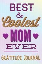 Best & Coolest Mom Ever Gratitude Journal