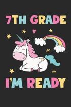 7th Grade I'm Ready - Unicorn Back To School Gift - Notebook For Seventh Grade Girls - Girls Unicorn Writing Journal: Medium College-Ruled Journey Dia