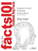 Studyguide for Cultural Anthropology by Nanda, Serena, ISBN 9781133591467