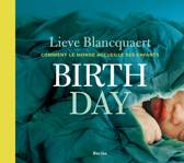 Birth day - comment le monde accueille ses enfants