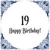 Verjaardag Tegeltje met Spreuk (19 jaar: Happy birthday! 19! + cadeau verpakking & plakhanger