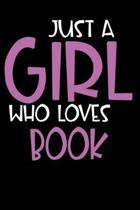 Just A Girl Who Loves Book