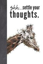 Shh....Settle Your Thoughts: Thinking Giraffe Writing Journal With Ruled Black & White Pages To Write In For Women And Girls