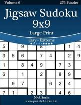 Jigsaw Sudoku 9x9 Large Print - Easy to Extreme - Volume 6 - 276 Puzzles