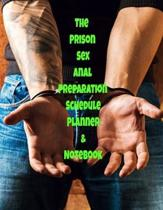 The Prison Sex Anal Preparation Schedule Planner & Notebook: The Perfect Gift Idea, Adult gag prank gifts, Novelty Joke Stocking Stuffer Ideas, 8.5x11