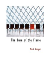 The Lure of the Flame