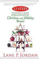 12 Steps to Having a More Organized Christmas and Holiday Season