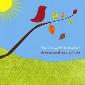 Dream and You Will See