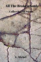 All The Broken Souls: Collection Of Poems