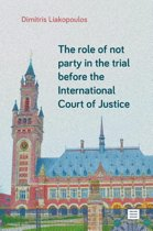 The role of not party in the trial before the International Court of Justice