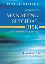 Managing Suicidal Risk, Second Edition