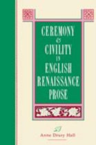 Ceremony and Civility in English Renaissance Prose