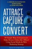 Attract, Capture & Convert