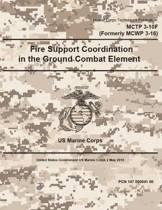 Marine Corps Techniques Publication McTp 3-10f (Formerly McWp 3-16) Fire Support Coordination in the Ground Combat Element 2 May 2016