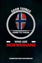 Good Things Come to Those Who Are Norwegians