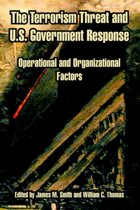 The Terrorism Threat and U.S. Government Response