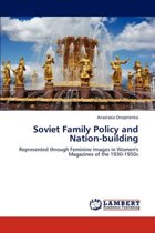 Soviet Family Policy and Nation-Building
