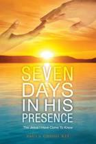 Seven Days in His Presence
