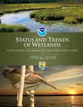 Status and Trends of Wetlands in the Coastal Watersheds of the Eastern United States,1998 to 2004