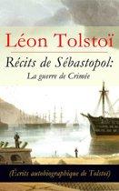 Récits de Sébastopol: La guerre de Crimée (Écrits autobiographique de Tolstoï)