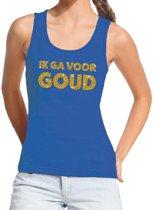 Ik ga voor goud tekst tanktop / mouwloos shirt blauw dames - dames singlet Ik ga voor goud L