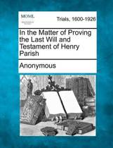 In the Matter of Proving the Last Will and Testament of Henry Parish