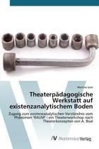 Theaterpadagogische Werkstatt Auf Existenzanalytischem Boden