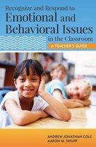 Recognize and Respond to Emotional and Behavioral Issues in the Classroom