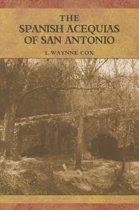The Spanish Acequias of San Antonio