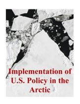 Implementation of U.S. Policy in the Arctic