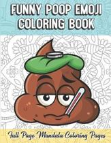 Funny Poop Emoji Coloring Book Full Page Mandala Coloring Pages: Color Book with Mindfulness and Stress Relieving Designs with Mandala Patterns for Re