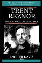 Trent Reznor Inspirational Coloring Book: An American Singer, Songwriter, Musician, Record Producer, and Film Score Composer.