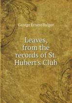 Leaves, from the Records of St. Hubert's Club