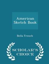 American Sketch Book - Scholar's Choice Edition