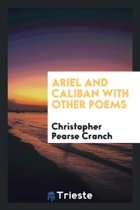 Ariel and Caliban, with Other Poems