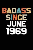 Badass Since June 1969