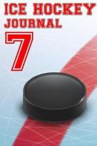 Ice Hockey Journal 7: Ice Hockey Notebook Number #7 Personalized Gift