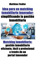 Idea para un matching inmobiliario innovador: simplificando la gestion inmobiliaria: Matching inmobiliario